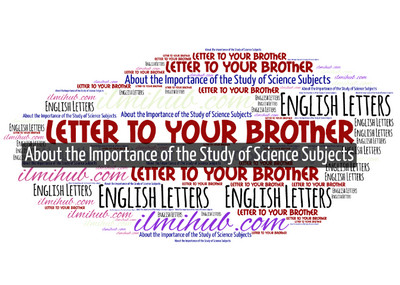 Letter to Your Brother About the Importance of the Study of Science Subjects