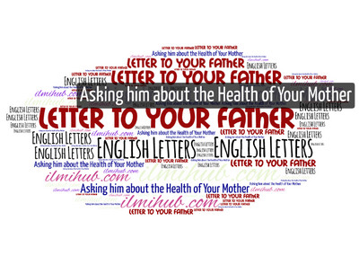 Letter to Father asking him about the health of your Mother