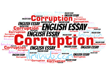 Essay on Corruption with Quotations, Essay on Corruption, Essay on Corruption with outline
