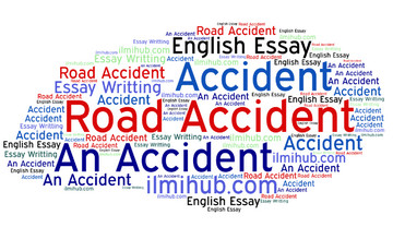 Road Accident Essay, Essay on Road Accident, Essay on Road Accident with quotations