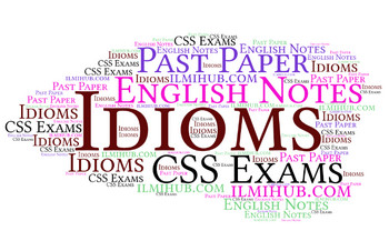 Idioms asked in Past CSS Paper 2015