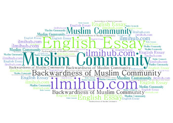 Essay on Future of Muslim Community, Essay on Future of Islamic Society, Essay on Backwardness of Muslim Community