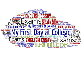 Essay on my first day at college, My first day at college essay, write an essay on my first day at college