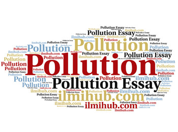 essay on pollution, pollution essay, essay on pollution with outline