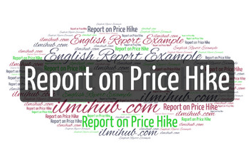 report on price hike, report on price hike for bsc students, English report on increased prices
