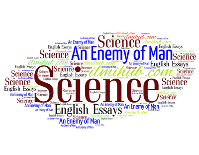 science an enemy of man essay for outstanding students  ilmi hub
