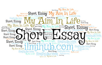 short essay on my aim in life, my aim in life short essay, easy essay my aim in life