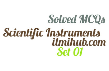 scientific instruments solved mcqs, solved mcqs about scientific instruments, scientific instruments mcqs