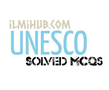 mcqs on UNESCO, MCQs about UNESCO, Multiple Choice Questions about UNESCO