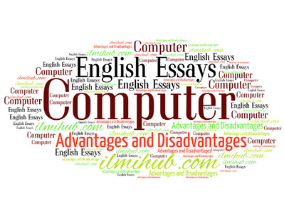 Advantages and Disadvantages of using Computer, Computer Essay for Examination, Essay About Computer Advantage and Disadvantage, Essay on Computer
