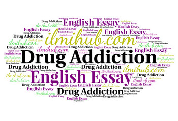 Essay on Drugs abuse, Drug Addiction, Essay about drugs