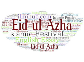 celebrate eid ul adha essay Eid-ul-fitr is the muslim festival which celebrates completing the fast  in  response, eid-ul-adha could represent a more important festival in the.
