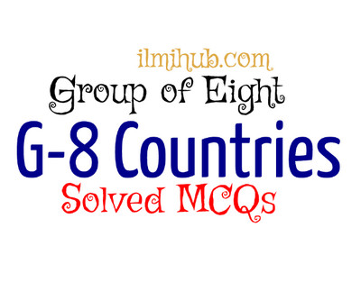 MCQs about G8, Group of Eight MCQs, Multiple Choice Questions about g8
