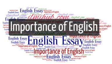 essay on Importance of English, Essay on English Language, Essay on Importance of Learning English Language