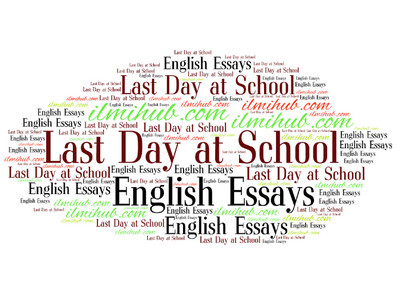 My last day at school essay, essay on my last day at school, essay on