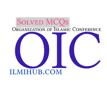 Solved MCQs about OIC, Multiple Choice Questions about OIC, MCQs on OIC