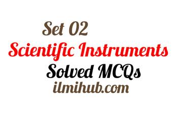 mcqs about scientific instruments, scientific instruments mcqs, objective questions about scientific instruments