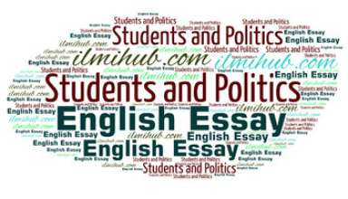 essay on Students and Politics, Students and Politics, Essay on Students and Politics for BSC