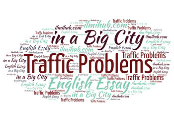 Essay on Traffic Problems in a Big City, Reasons and Solutions ...