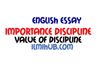 Essay on Value of Discipline, Essay on Importance of Discipline, Importance of Discipline essay