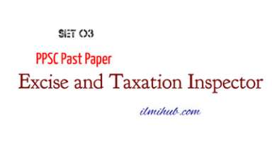 Past Paper of Excise and Taxation Inspector, PPSC Past paper for Inspector Excise and Taxation