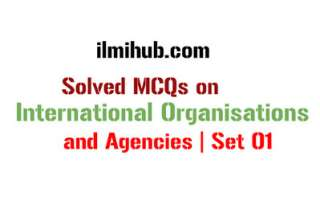 International Organizations test questions, World Organizations MCQs, Solved MCQs about International Organisations, MCQs on International Organisations, Quiz on International Organisations,