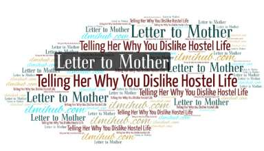 Letter to your mother about your hostel life, letter to your mother telling her problems of hostel life, letter to your mother telling her why you dislike hostel life