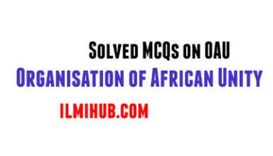 MCQs on OAU, Solved MCQs about Organisation of African Unity, Multiple Choice Questions about Organisation of African Unity
