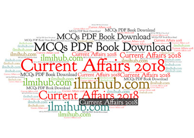 Current Affairs MCQs 2018 PDF Book Free Download - Ilmi Hub