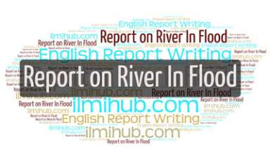 report on river in flood, report on flood, report on river in flood by bsc