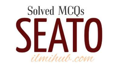 mcqs on SEATO, General Knowledge about SEATO, Multiple Choice Questions about SEATO