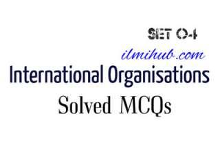 MCQs on World Organisations, Quiz on World Organizations, Multiple choice Questions on World Organisations