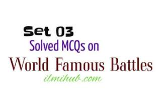 World Famous Battles MCQs with Answers