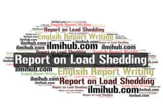 report on load shedding, report writing example on load shedding, report writing for BSC