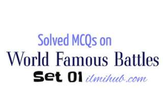 MCQs on World Famous Battles