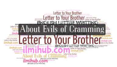 letter to your younger brother pointing out evils of cramming