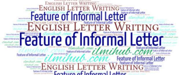 Format And Features Of Informal Letter For Students Ilmi Hub