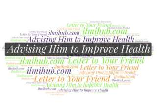 Letter to your Friend advising him, letter of advice to friend giving him tips for healthy life, Informal letter to friend advising him