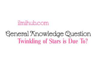 Twinkling of stars is due to