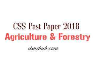 Agriculture and Forestry Paper CSS 2018 Paper, Agriculture and Forestry CSS Past Paper