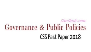 CSS 2018 Governance and Public Policies Past paper