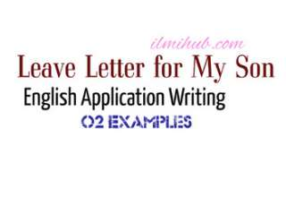 School Leave Application for my Son, School Leave Letter for my Son to School Teacher