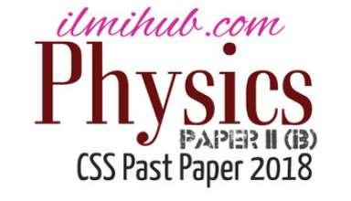CSS 2018 Physics Paper