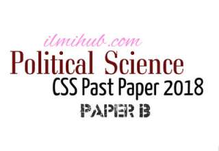 CSS 2018 Political Science Paper, Pol Science Past paper CSS