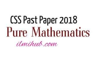 CSS Pure Mathematics Paper 2018