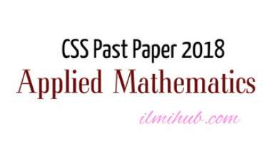 CSS Applied Mathematics Paper 2018