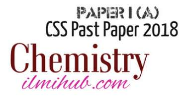 CSS Chemistry Paper 2018
