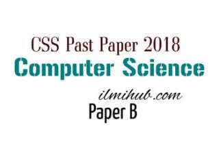 CSS Computer Science Paper 2018, Computer Science CSS Past Paper