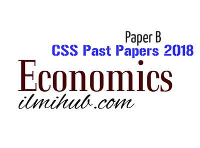 CSS 2018 Economics paper II FPSC - Ilmi Hub