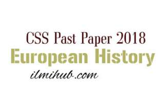 CSS European History Paper 2018, European History CSS Past Paper